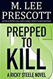 Prepped to Kill (Ricky Steele Mysteries Book 1)
