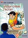 Victor crève l'écran