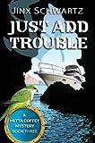 Just Add Trouble (Hetta Coffey Mystery Series (Book 3))