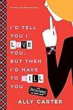 I''d Tell You I Love You, But Then I''d Have to Kill You (Gallagher Girls Book 1)