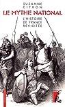 Le mythe national. L'histoire de France revisitée