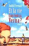 Et la vie dans tout ca, Verna ?