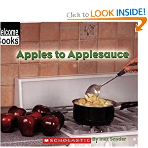 Apples to Applesauce (Welcome Books: How Things Are Made)