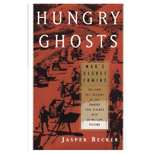 the famine in china in 1958 and 1962 in hungry ghosts maos secret famine a book by jasper becker Read book review: hungry ghosts by jasper becker during the great leap forward in china (1958-1962) is more eyewitness accounts itnto mao secret famine.