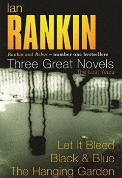 Livres Couvertures de Ian Rankin - Three Great Novels: Let it Bleed, Black & Blue, The Hanging Garden