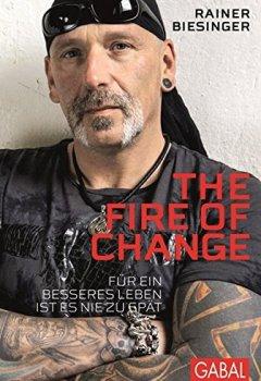 Abdeckung The Fire of Change: Für ein besseres Leben ist es nie zu spät (Dein Leben)