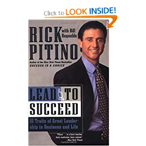 Lead to Succeed: 10 Traits of Great Leadership in Business and Life Rick Pitino and Bill Reynolds