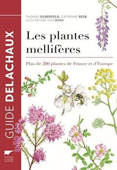 Livres Couvertures de Les Plantes mellifères. Plus de 200 plantes de France et d'Europe