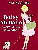 Daisy McDare And The Deadly Legal Affair (Cozy Mystery) (Daisy McDare Cozy Creek Mystery Book 2)