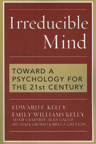 Irreducible Mind: Toward a Psychology for the 21st Century