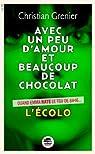 Avec un peu d'amour et beaucoup de chocolat, tome 2 : L'écolo