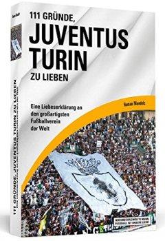 Buchdeckel von 111 Gründe, Juventus Turin zu lieben: Eine Liebeserklärung an den großartigsten Fußballverein der Welt