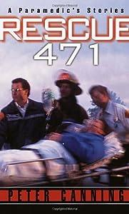 "Cover of ""Rescue 471: A Paramedic's Stori..."
