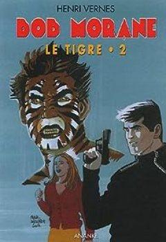 Télécharger La Mémoire Du Tigre, Tome 2 : La Tanière Du Tigre PDF Livre Henri Vernes