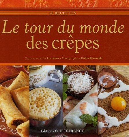 Telecharger Le tour du monde des crêpes de Luc Roux