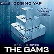 Opening Moves: The Gam3, Book 1 | [Cosimo Yap]