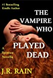 The Vampire Who Played Dead (Spinoza Trilogy #2)