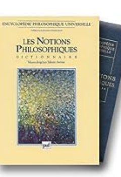 Livres Couvertures de Encyclopédie Philosophique Universelle : Les Notions Philosophiques : Dictionnaire En Deux Volumes