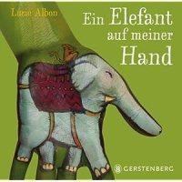 Albon, Lucie: Ein Elefant auf meiner Hand