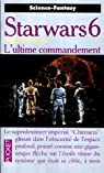 Star Wars, tome 14 : L'ultime commandement (La Croisade noire du Jedi fou / Le Cycle de Thrawn 3)