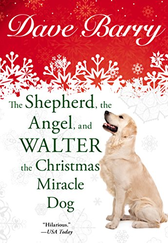Dave Barry: The Shepherd, the Angel, and Walter the Christmas Miracle Dog