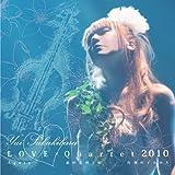 LOVE×Quartet 2010