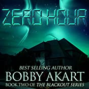 Zero Hour: The Blackout Series, Book 2 | [Bobby Akart]