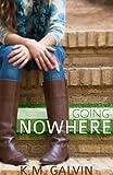 Going Nowhere (Twenty-Something Series Book 1)