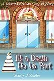 Til a Death Do Us Part: A Bakery Detectives Cozy Mystery