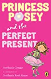 Princess Posey and the Perfect Present: Book 2