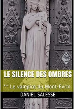 Livres Couvertures de Le silence des ombres: ** Le vampire du Mont-Evrin