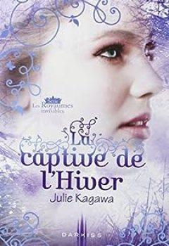 Livres Couvertures de Les Royaumes Invisibles, Tome 2 : La Captive De L'hiver