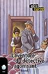 L'aventure du détective agonisant: Récits Express, des histoires pour les 10 à 13 ans