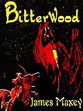 Bitterwood (Bitterwood Trilogy)