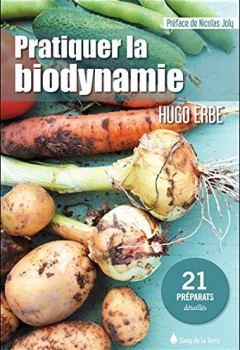 Livres Couvertures de Pratiquer la biodynamie - 21 préparats détaillés