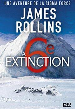 Livres Couvertures de La Sixième Extinction - Une aventure de la Sigma Force