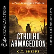 Cthulhu Armageddon | [C. T. Phipps]