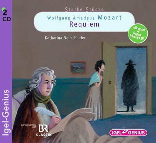 Starke Stücke - Wolfgang Amadeus Mozart: Requiem (Igel Genius)