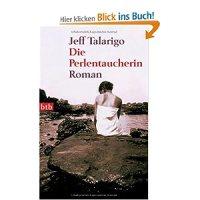 Die Perlentaucherin : Roman / Jeff Talarigo