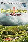 Destins croisés en Roussillon