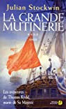 Les aventures de Thomas Kydd, marin de Sa Majesté, Tome 4 : La grande mutinerie