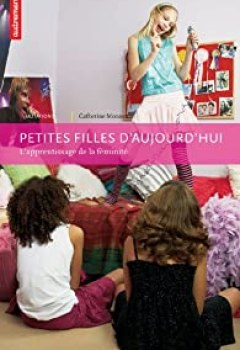 Livres Couvertures de Petites Filles D'aujourd'hui : L'apprentissage De La Féminité