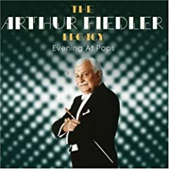 The Arthur Fiedler Legacy: Evening at Pops