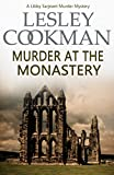 Murder at the Monastery (Libby Sarjeant Murder Mystery Book 11)