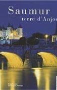 Saumur, terre d'Anjou