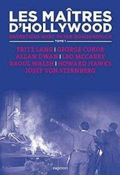 Livres Couvertures de Les Maîtres D'Hollywood 1: Entretiens Avec Peter Bogdanovich