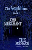 The Merchant and the Menace (The Seraphinium)