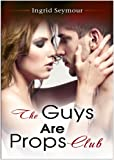 The Guys Are Props Club (The G.A.P. Series)