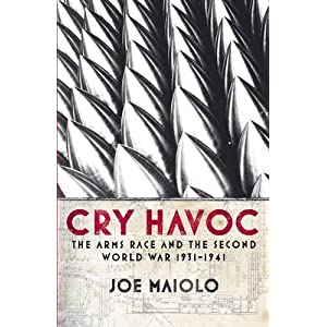 Cry Havoc: The Arms Race and the Second World War, 1931-41: The Global Arms Race 1931-41