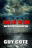Long Live the King (The Charlemagne Saga)
